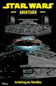 Star Wars Abenteuer, Band 7: Im Auftrag der Rebellion (21.04.2020)