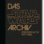 Das Star Wars Archiv: Episoden IV-VI: 1977–1983 - 40th Anniversary Edition (18.10.2020)