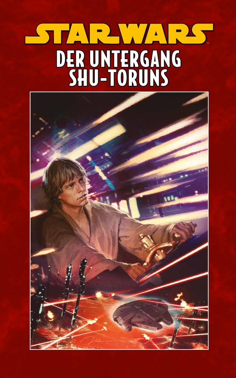 Star Wars, Band 11: Der Untergang Shu-Toruns (Limitiertes Hardcover) (21.04.2020)