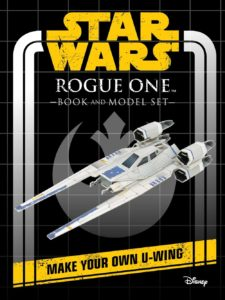 Rogue One: Book and Model Set - Make Your Own U-Wing (25.08.2020)