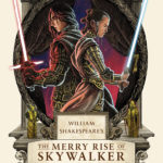 William Shakespeare's Star Wars: The Merry Rise of Skywalker (28.07.2020)