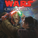 Star Wars Legends: Crosscurrent (März 2020)