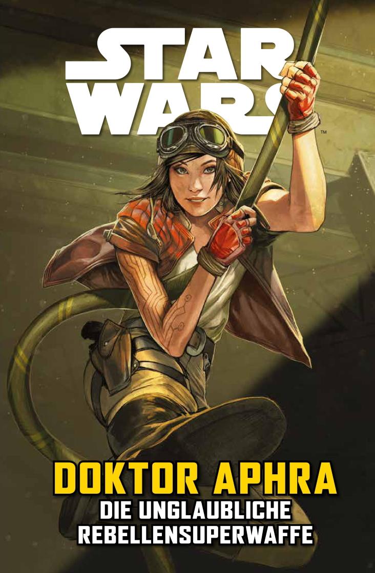 Doktor Aphra VI: Die unglaubliche Rebellensuperwaffe (25.08.2020)