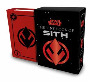 The Tiny Book of Sith: Knowledge from the Dark Side of the Force (09.03.2021)