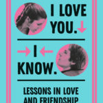 I Love You. I Know. - Lessons in Love and Friendship (12.01.2021)