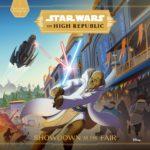 The High Republic: Showdown at the Fair (05.10.2021)