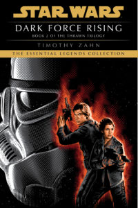 The Essential Legends Collection: Dark Force Rising (07.09.2021)