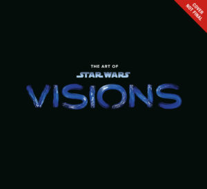The Art of Star Wars: Visions (31.05.2022)